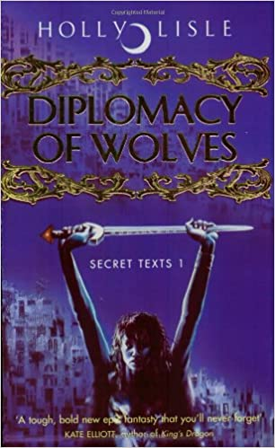 Diplomacy Of Wolves (Secret Texts)