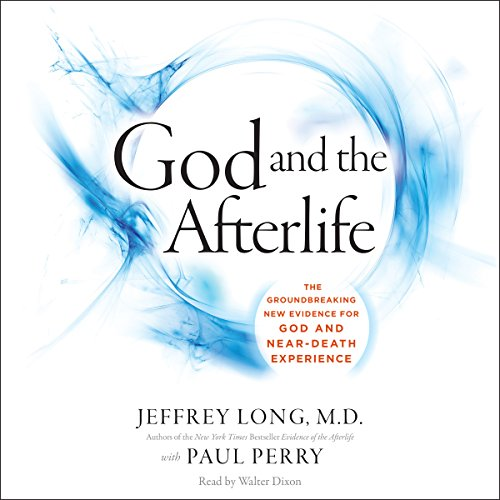 God and the Afterlife: The Groundbreaking New Evidence for God and Near-Death Experience Audiobook [Free Download by Trial] thumbnail
