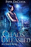 Chaos Unleashed (Chaos Rises Book 2)