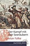 Der Kampf Mit Den Seeraubern, Gustav Falke, 3954272296