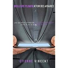 Meilleure planification des affaires: Les secrets derrière le développement d'un plan d'affaire réussi (French Edition)
