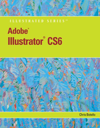 Download Adobe Illustrator CS6 Illustrated with Online Creative Cloud Updates (Adobe CS6 by Course Technology) Pdf