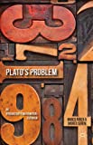 Plato's Problem : An Introduction to Mathematical Platonism, Panza, Marco and Sereni, Andrea, 0230365493