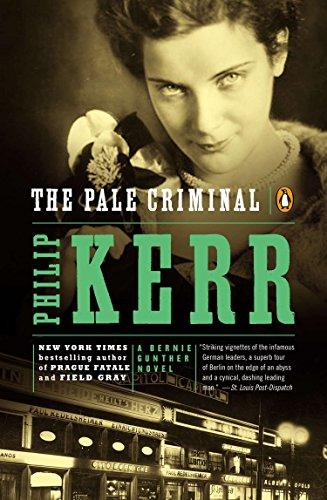The Pale Criminal: A Bernie Gunther -