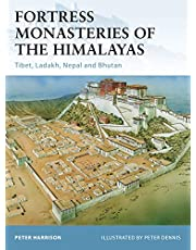 Fortress Monasteries of the Himalayas: Tibet, Ladakh, Nepal and Bhutan