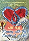 img - for Caf  Beat: Flowing With the Heartbeat of God: Volume 1 book / textbook / text book