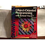 Object-Oriented Programming With Borland Pascal 7/Book and Disk by Namir Clement Shammas (1993-06-01)