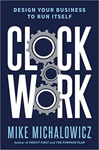 [By Mike Michalowicz ] Clockwork: Design Your Business to Run Itself (Hardcover)【2018】by Mike Michalowicz (Author) (Hardcover)