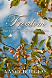 Freedom, Nancy Douglas, 0615188222