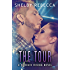 The Tour: A Phoenix Rising Novel