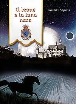 Amazon.com: Il leone e la luna nera (Narrativa) (Italian