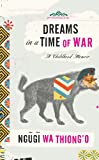 """Dreams in a Time of War"" av Ngugi Wa Thiong'o"