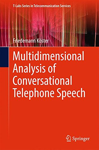Multidimensional Analysis of Conversational Telephone Speech (T-Labs Series in Telecommunication Services)