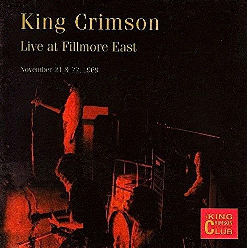 Live at Fillmore East, November 21 & 22, 1969 (King Crimson Live At Fillmore East 1969)