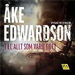 Till allt som varit dött   Åke Edwardson