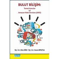 Bulut Bilişim: Temel Konular ve Amazon Web Services (AWS)