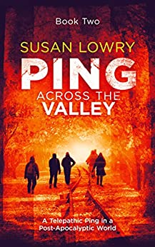 Ping Two - Across the Valley: A Telepathic Ping in a Post-Apocalyptic World by [Lowry, Susan]
