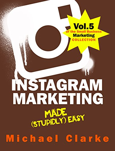 #freebooks – Instagram Marketing Made (Stupidly) Easy | How to Use Instagram for Business Awesomeness – FREE until September 2nd
