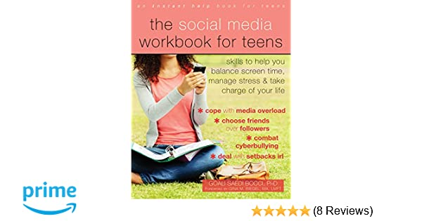 Five Tips For Helping Teens Manage >> Amazon Com The Social Media Workbook For Teens Skills To Help You
