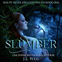 Slumber: Beauty Never Dies Chronicles, Book 1 Audiobook by J.L. Weil Narrated by Gary Furlong, Caitlin Kelly