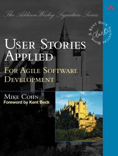 (User Stories Applied: For Agile Software Development)
