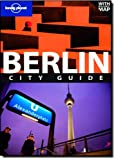Berlin City Guide, Lonely Planet Staff and Andrea Schulte-Peevers, 1741048524