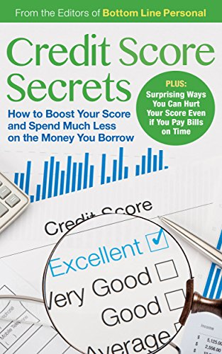 Credit Score Secrets: How to Boost Your Score and Spend Much Less on the Money You Borrow (English Edition)