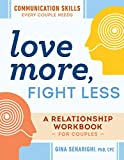 Love More, Fight Less: Communication Skills Every
