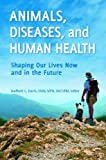 Animals, Diseases, and Human Health, , 0313385297