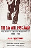 The Day Will Pass Away: The Diary of a Gulag Prison Guard: 1935-1936
