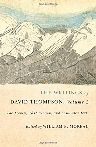 The Writings of David Thompson, Volume 2: The Travels, 1848 Version, and Associated Texts Text fb2 ebook