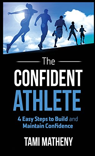 B.E.S.T The Confident Athlete: 4 Easy Steps to Build and Maintain Confidence<br />[P.P.T]