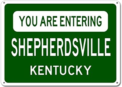 You Are Entering SHEPHERDSVILLE, KENTUCKY City Sign - Heavy Duty Quality Aluminum Sign