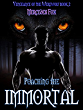 Poaching the Immortal (Vengeance of the Werewolf Book 2)