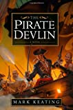 The Pirate Devlin, Mark Keating, 0446563900