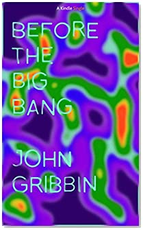 Before the Big Bang (Kindle Single)