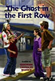 The Ghost in the First Row (The Boxcar Children Mysteries)