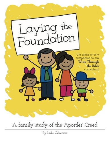 Laying the Foundation: A Family Study of the Apostle's Creed