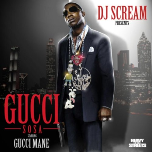 DJ Scream Presents Gucci Sosa ...