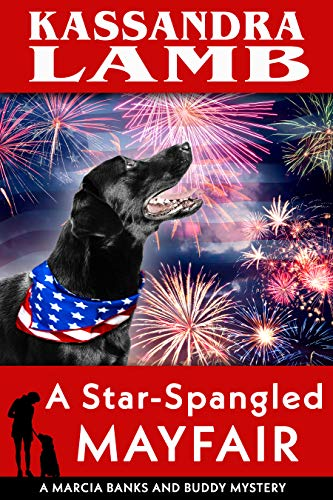 A Star-Spangled Mayfair: A Marcia Banks and Buddy Mystery (The Marcia Banks and Buddy Cozy Mysteries Book 8) by [Lamb, Kassandra]