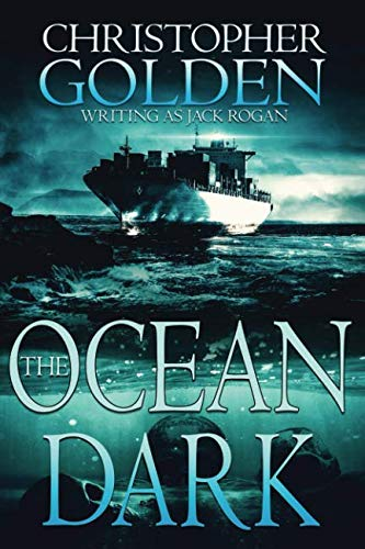 Book cover from The Ocean Dark by Christopher Golden
