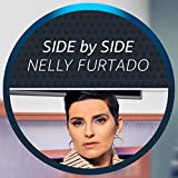 Side by Side with Nelly Furtado