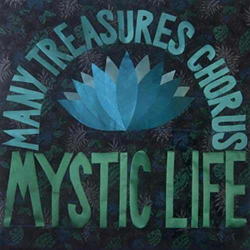 Many Treasures Chorus - Mystic Life 2018