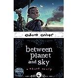 between planet and sky: a short story (adam archer's short stories)