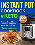 Instant Pot Cookbook #Keto 500 Recipes: Delicious, Quick & Easy Keto Instant Pot Recipes with 30-Day Meal Plan (Keto Cookbook)