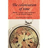 The colonisation of time: Ritual, routine and resistance in the British Empire