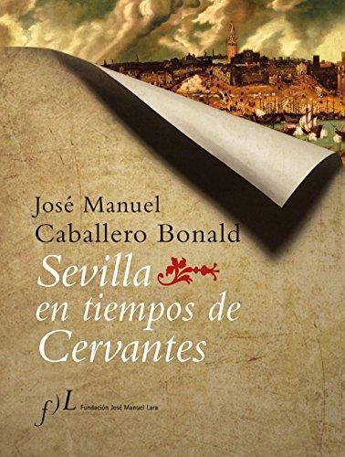 Descargar Libro Sevilla En Tiempos De Cervantes J. M. Caballero Bonald