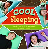 Cool Sleeping: Healthy & Fun Ways to Sleep Tight