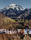 Aconcagua und die Anden bis zum Wendekreis des Steinbocks