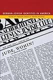 German-Jewish Identities in America, Christof Mauch, Joseph Salmons, 0924119071